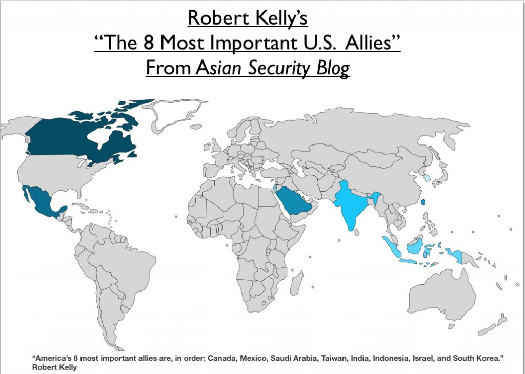 A Recent Post In Robert Kelly S Asian Security Blog That Lists America S 8 Most Important Allies In Order See Map Has Been Getting A Lot Of Attention